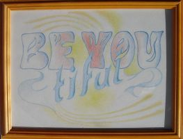 Be you tiful by schaduwlichtje