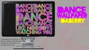 Dance Like Nobodies Watching by DaBerry