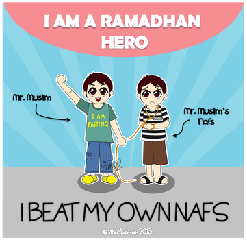 The Ramadhan Hero - I Beat My Own Nafs by littleMuslimah