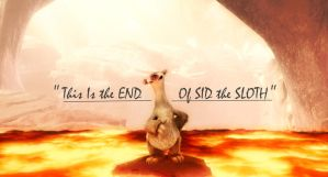 'This is the end of Sid the Sloth' | Ice Age 3 by Niall-Larner
