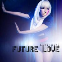 Lady Gaga - Future Love by CdCoversCreations