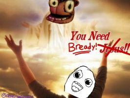 You Need Bready!! by etremelyinnpropiart