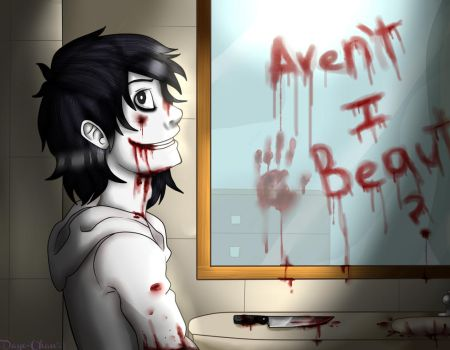 Jeff the Killer - Aren't i beautiful? by DayeCreepy