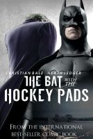 The Bat with the Hockey Pads by Ryuk124