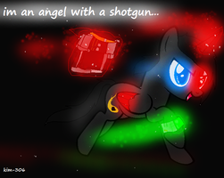 Im An Angel With A Shotgun... by kim-306