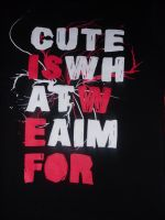 Cute is what we aim for -shirt by CannibalBlowjob