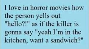 This always happens in horror movies by Lovemojo