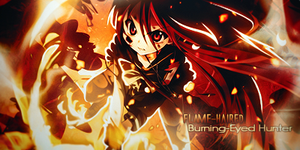 [Sign Request] Flame-Haired Burning-Eyed Hunter by XxAjisai-GraphicxX