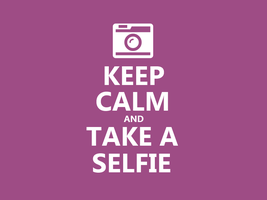 Keep Calm #044 - And Take a Selfie by HundredMelanie