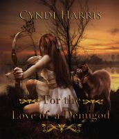 Book cover - For the Love of a Demigod by CathleenTarawhiti