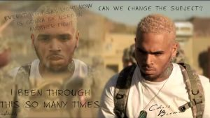 Chris Brown Wallpaper | Can We Change The Subject? by angelchrisbaby