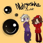 RussLiet Matryoshka OuO by m5w