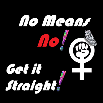NO Means NO - Get it Straight by Starartista87