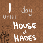 HOUSE OF HADES COUNTDOWN!! by missmady
