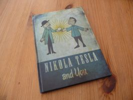 Nikola Tesla and You by chanced1