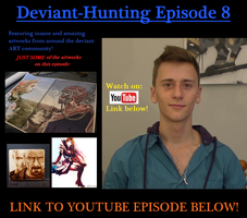 DEVIANT.ART YOUTUBE SERIES: Deviant-Hunting Ep.8 by ImportAutumn