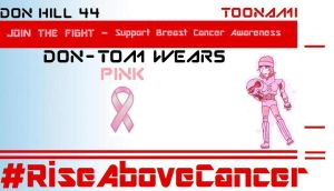 Pink Don-Tom: Rise Above Cancer by Donhill44