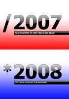 Goodbye 2007, Hello 2008 by EvilZombie3