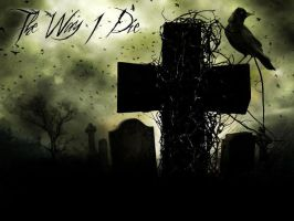 The Way I Die by sad-face