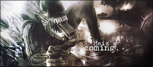 He's Coming Alien Sig by Jehuty43235