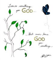 Never leave God for something by margemagtoto