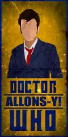 Allons-y! - Doctor Who No.10 Minimalistic Poster by ChipsEss0r