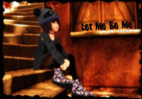:: LET ME BE ME :: by tifany1988