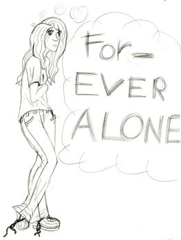 For-ever Alone by x-wanna-be-vamp-x
