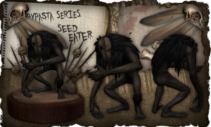 Creepypasta Series 8: Seed Eater by dimelotu