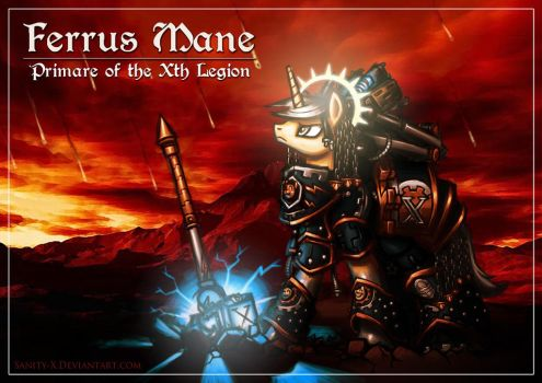 Ferrus Mane, Primare of the Xth Legion by Sanity-X
