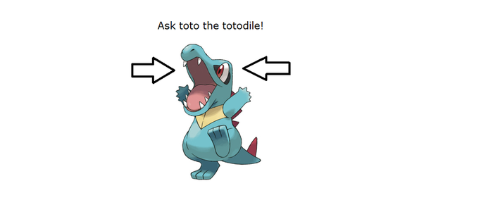 Ask toto the totodile! by Gemheartespeon