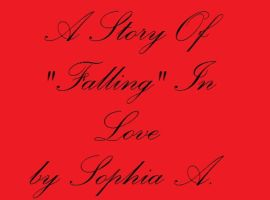 A Story Of 'Falling' In Love by JetBlackHeartxxx