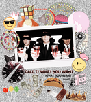 CALL IT WHAT YOU WANT Edit by inaloveletter