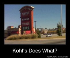 Kohl's Does What? Motivational Poster by KorSJK