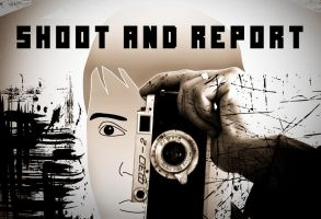 Shoot and report by khakisoul