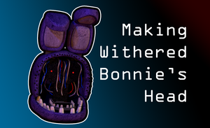 FNAF 2 Withered Bonnie WIP (Video in description) by EverythingAnimations