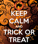 Keep Calm and Trick or Treat by Allora1313