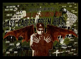 Last Caress-Green Hell by misfitmalice