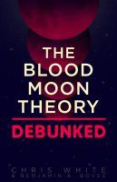 The Blood Moon Theory Debunked by mscorley
