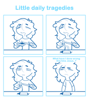 Little daily tragedies by SmokyJack