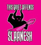 This Quiet Offends Slaanesh by Yoblicnep