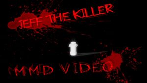 [MMD] Jeff The Killer VIDEO (Read Description) by Laxianne