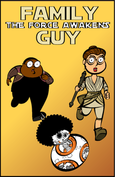 Family Guy: The Force Awakens by timelike01