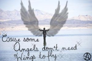 Some Angels don't need Wings to fly... by JenBiersack
