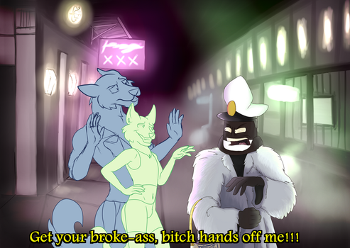 [OPEN]YCH- Stop Touching Me Broke Ass Bitch by BowlerDerby