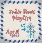 Indie/Rock Playlist: April (2013) by Criznittle