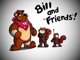 Bill And 'Friends'! by SmashingRenders