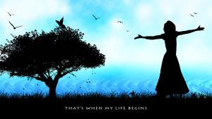That's when my life begins by Dinhosaur