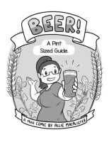 Beer! A Pint-Sized Guide by alliemackie