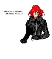 Why didn't he believe me... (Axel)? by InLoveWithYaoi